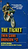 Then Came Bronson #2: The Ticket