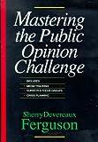 Mastering the Public Opinion Challenge, Ferguson, Sherry D., 1556238118