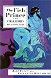 The Fish Prince and Other Stories, Jane Yolen and Shulamith Levey Oppenheim, 1566563909