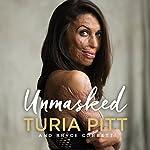 Unmasked | Turia Pitt,Bryce Corbett