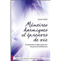 Mémoires karmiques et épreuves de vie - Comprendre et déprogrammer les peurs et souffrances