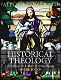 Historical Theology: An Introduction to the History
