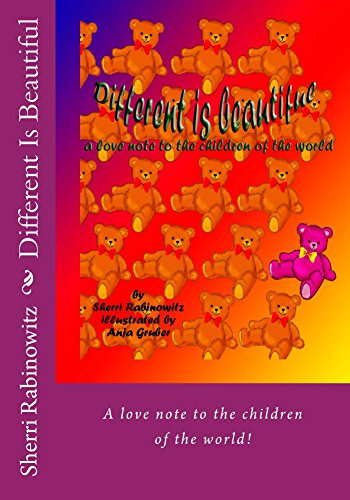 Different Is Beautiful: A Love Note To The Children Of The World by [Rabinowitz, Sherri]