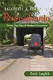 Backroads & Byways of Pennsylvania: Drives, Day Trips & Weekend Excursions