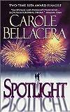 Spotlight, Carole Bellacera, 0812561589