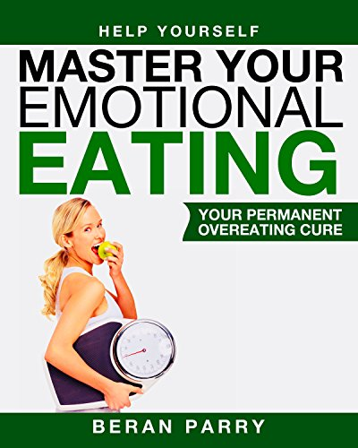 Help Yourself: Master Your Emotional Eating: Free Yourself from Overeating and Binge Eating Forever. Manage Emotional Eating and Find Your Pathway to Health and Happiness