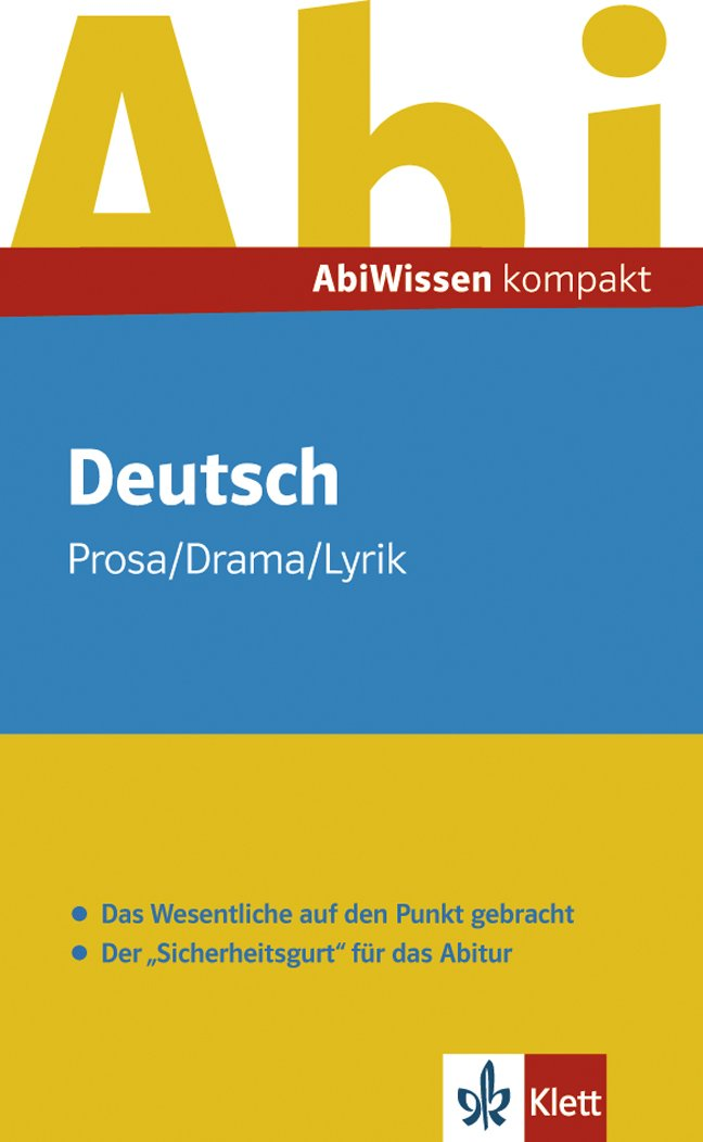 Abi Wissen Kompakt Deutsch: Prosa - Drama - Lyrik