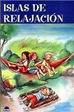 Islas de relajación: 77 juegos llenos de fantasia para relajar a los niños y potenciar su creatividad: 1 (ONIRO - CRECER JUGANDO)