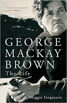 George Mackay Brown: The Life
