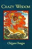 Crazy Wisdom, Chogyam Trungpa, 0877736049