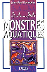 B.A.-BA des monstres aquatiques