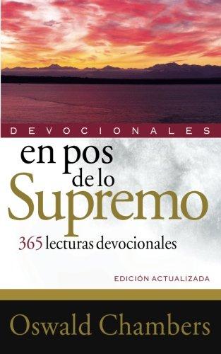 En pos de lo supremo (Devocionales) (Spanish Edition) [Oswald Chambers] (Tapa Blanda)