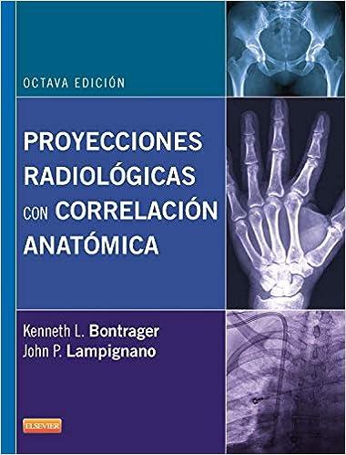 Proyecciones Radiológicas Con Correlación Anatómica - 8ª Edición ...