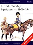 British Cavalry Equipments 1800-1941, Mike Chappell, 184176471X