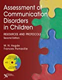 Assessment of Communication Disorders in Children : Resources and Protocols, Hegde, M. N. and Pomaville, Frances, 1597564877