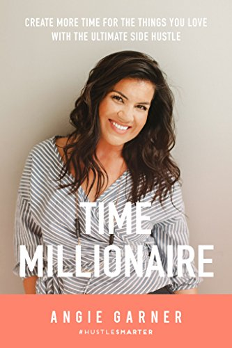 #freebooks – [Kindle] Time Millionaire: Create More Time for the Things You Love with the Ultimate Side Hustle