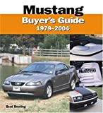 Mustang 1979-2004 Buyer's Guide, Brad Bowling, 0760316430