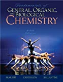 Fundamentals of General, Organic, and Biological Chemistry, John McMurry, Mary E. Castellion, David S. Ballantine, 0131877488