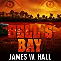 Hell's Bay: A Thorn Mystery Audiobook by James W. Hall Narrated by Ed Sala
