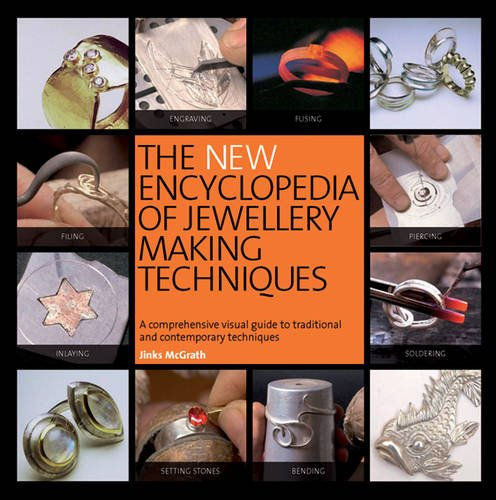 New Encyclopedia of Jewellery Making Techniques