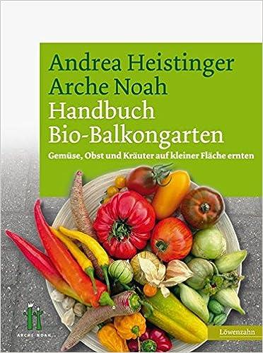 Handbuch Bio Balkongarten Gemuse Obst Und Krauter Auf Kleiner