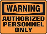 Accuform Signs 10'' X 14'' Black And Orange 4 mils Adhesive Vinyl Admittance And Exit Sign ''WARNING AUTHORIZED PERSONNEL ONLY''