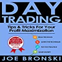 Day Trading: Tips & Tricks for Your Profit Maximization Audiobook by Joe Bronski Narrated by Harry Roger Williams, III