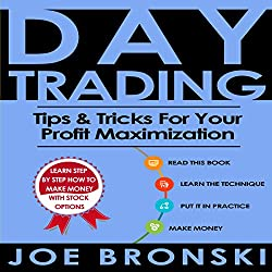 Day Trading: Tips & Tricks for Your Profit Maximization