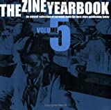 The Zine Yearbook Vol. 5 : An Annual Collection of Excerpts from the Best Zines Publishing Today, Angel, Jen, 096648293X