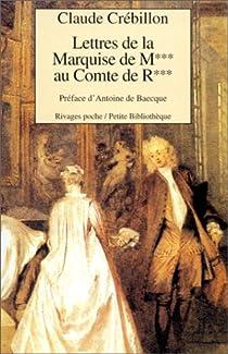 Lettres de la Marquise de M*** au Comte de R*** par Jolyot de Crébillon