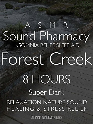 asmr-sound-phamacy-insomnia-relief-sleep-aid-forest-creek-8-hours-super-dark-relaxation-nature-sound