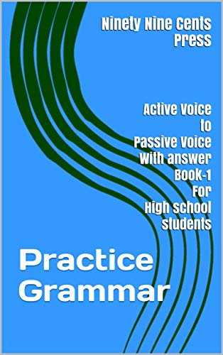 Practice Grammar: Active Voice to Passive Voice With answer Book-1 For high school students