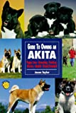 Guide to Owning an Akita, Jason Taylor, 0793818788