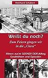 """Gera - Weißt du noch?: Zum Feiern gingen wir in die """"Clara"""". Mitten aus 'm Geraer DDR-Alltag - Geschichten und Anekdoten"""