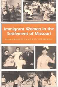 luebbering women Robyn burnett and ken luebbering first looked at how immigration has  immigrant women in the settlement of missouri illustrates common elements of their lives.