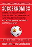 img - for Soccernomics (2018 World Cup Edition): Why England Loses; Why Germany, Spain, and France Win; and Why One Day Japan, Iraq, and the United States Will Become Kings of the World's Most Popular Sport book / textbook / text book