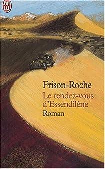 Le rendez vous d'essendilene par Frison-Roche