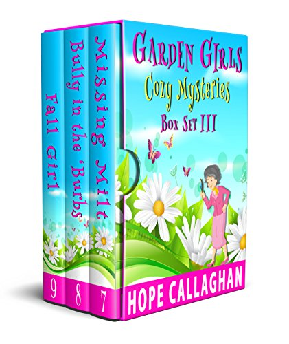 Garden Girls Cozy Mysteries Series: Box Set III (Books 7-9)