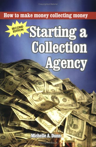 second edition starting a collection agency how to make money