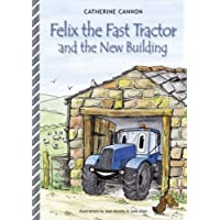 Felix and the New Building (Felix the Fast Tractor) by A. Catherine Cannon (2007-07-12)