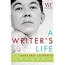 A Writer's Life: The Margaret Laurence Lectures