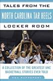 Tales from the North Carolina Tar Heels Locker Room, Ken Rappoport, 161321054X