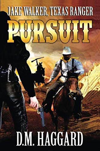 Jake Walker: Texas Ranger: Pursu...