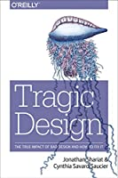 Tragic Design: The Impact of Bad Product Design and How to Fix It Front Cover