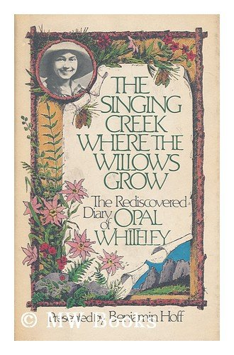 the-singing-creek-where-the-willows-grow-the-rediscovered-diary-of-opal-whiteley