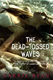 download ebook the dead-tossed waves (forest of hands and teeth) pdf epub