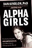 Alpha Girls, Dan Kindlon, 1594862559