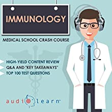 Immunology - Medical School Crash Course Audiobook by  AudioLearn Medical Content Team Narrated by Bhama Roget