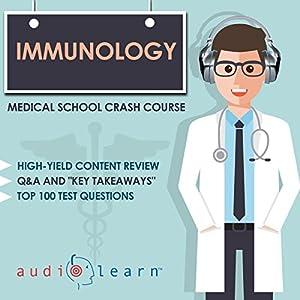 Immunology - Medical School Crash Course Hörbuch von  AudioLearn Medical Content Team Gesprochen von: Bhama Roget