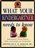 What Your Kindergartner Needs to Know, E. D. Hirsch, 0385481179